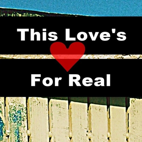This love's for real
