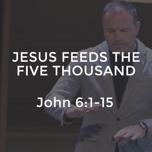 John #12 - Jesus Feeds the Five Thousand