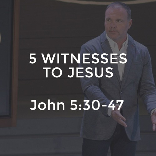 John #11 - 5 Witnesses to Jesus