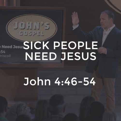 John #9 - Sick People Need Jesus