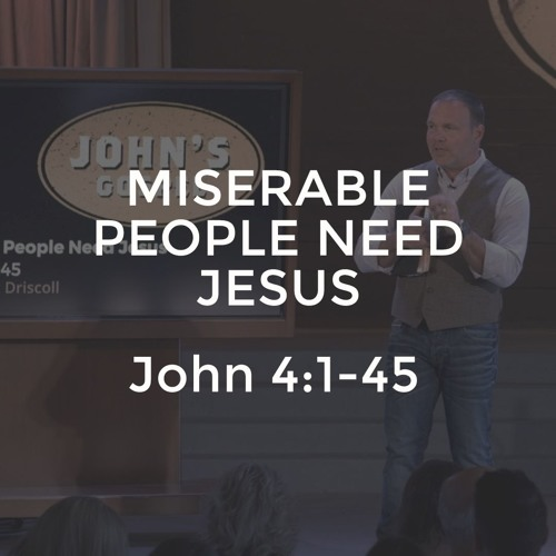 John #8 - Miserable People Need Jesus