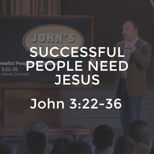 John #7 - Successful People Need Jesus