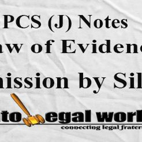 PCS (j) Notes: Law of Evidence, Admission By Silence