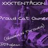 XXXTENTACION - Proud Cat Owner (Slowed N Throwed)