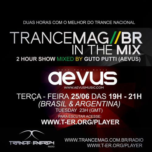 Guto Putti (Aevus) TRANCEMAG//BR In the Mix 25/06/2018