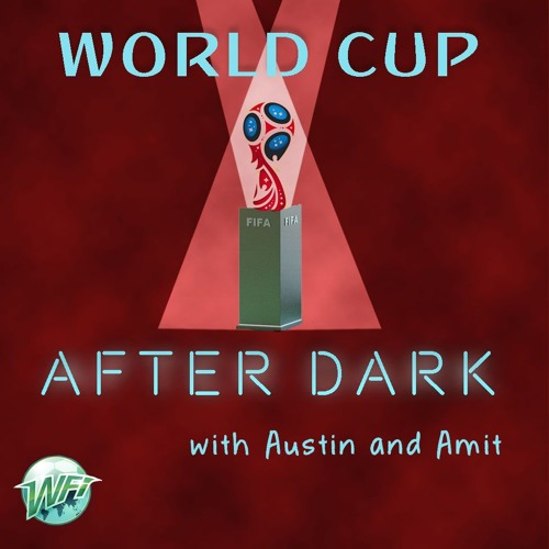 World Cup After Dark - Just Like They Drew It Up