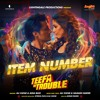 Item Number - Ali Zafar & Aima Baig (Teefa in Trouble)