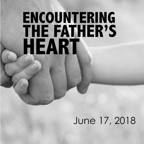 Enountering the Father's Heart