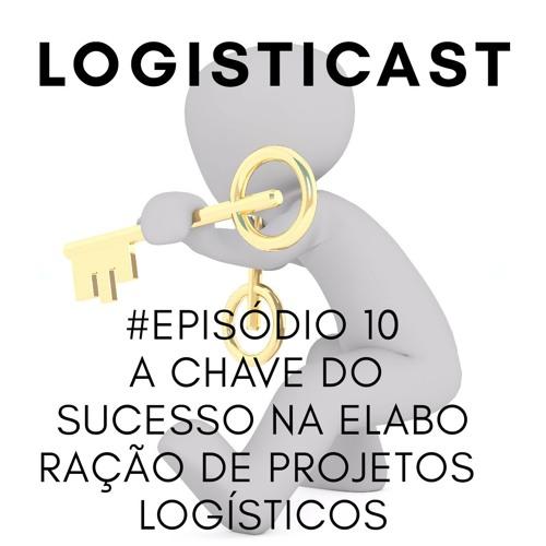 # Episodio 10: A chave do sucesso no custeio e elaboração de projetos logísticos