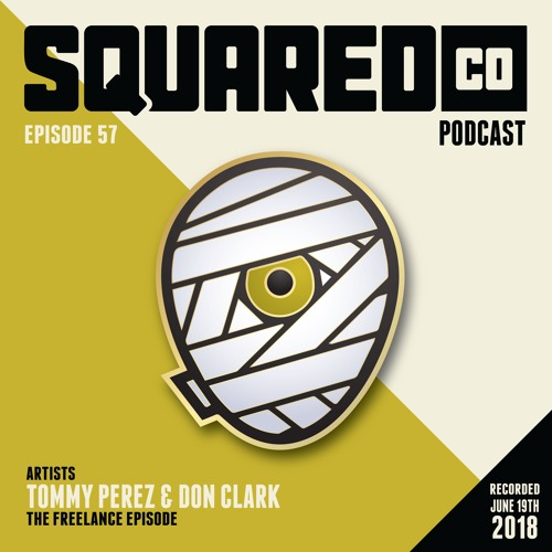 Episode 57 The Freelance Episode with Don Clark and Tommy Perez