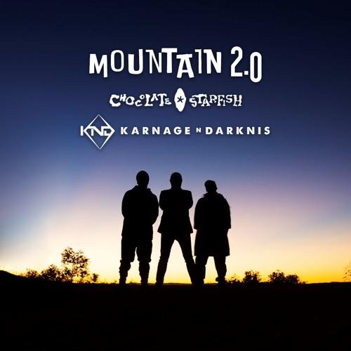 MOUNTAIN 2.0 - Chocolate Starfish & Karnage N Darknis