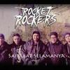 Rocket Rockers-Sahabat Selamanya