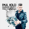 Paul Kold - Mashup Pack Vol.01 (12 High Quality Mashup's + 1 Bootleg)(Free Download)