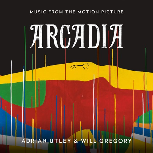 Adrian Utley & Will Gregory - Arcadia (Music From The Motion Picture) Sampler