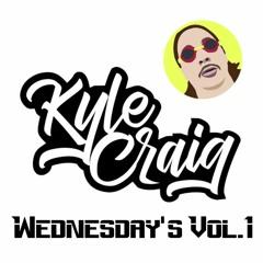 Wednesday's Vol.1 (Kyle Craig Mix)