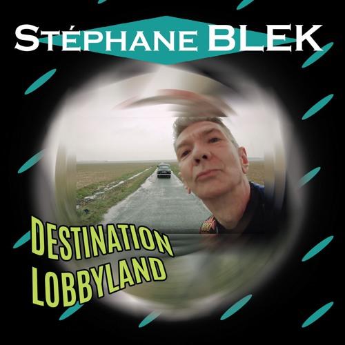 """Extraits de l'album """"Destination Lobbyland"""" - Stéphane BLEK - Extraits 01"""