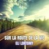 ELI LORTOMY - SUR LA ROUTE DE LA VIE (NONS PROD)