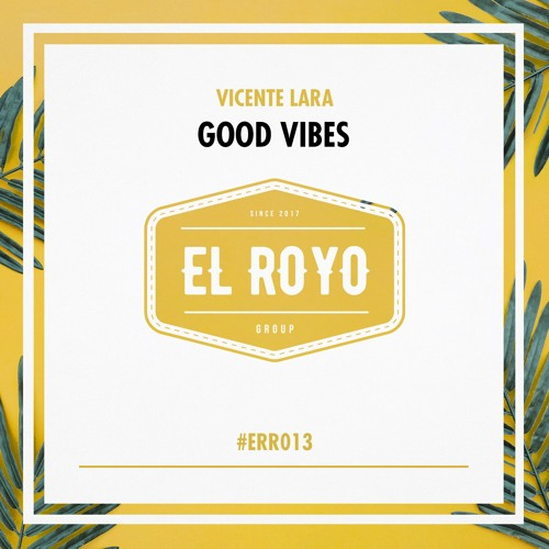 Vicente Lara - Good Vibes (Original Mix)#ERR013
