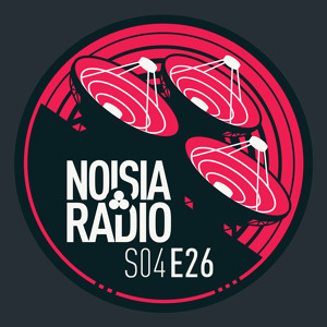 Noisia - Noisia Radio S04E26 2018-06-27 Artwork