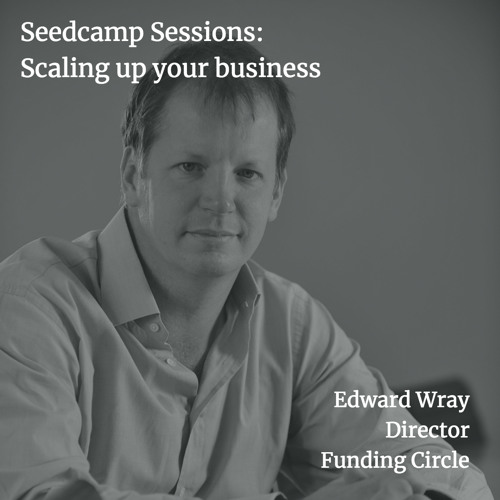 Edward Wray on scaling up, learning from mistakes and creating liquidity
