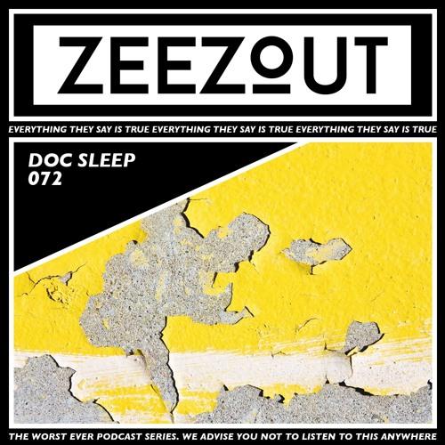 ZeeZout Podcast 072 | Doc Sleep