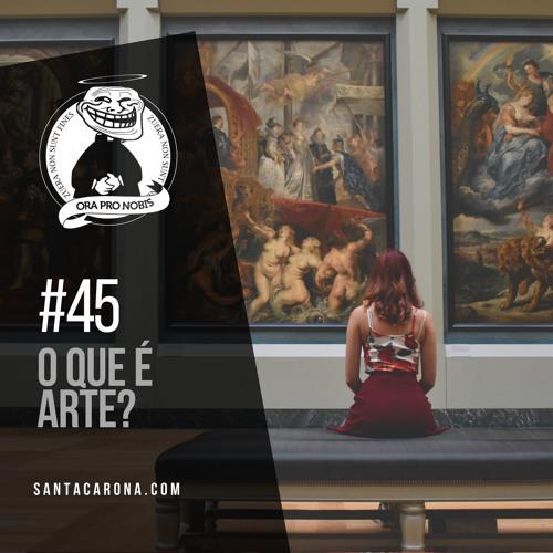 Santa Zuera #45 -O que é Arte?