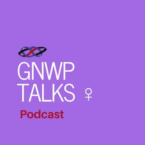Episode 18: Young Women for Peace and Leadership(Formerly GA4P), the Leaders of Today