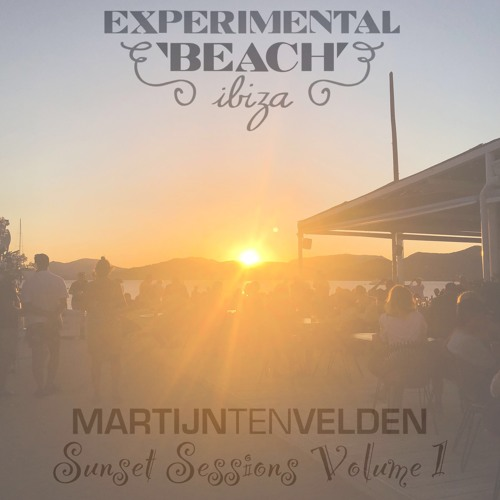 Experimental Beach Ibiza Sunset Sessions Vol  1 by Martijn