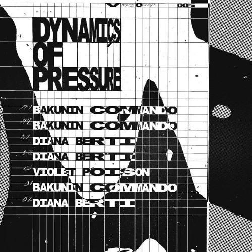 Violet Poison/Bakunin Commando/Diana Berti - Dynamics Of Pressure (Vague Output 001)