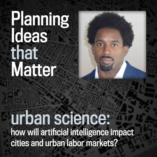 Episode 5 - Planning Ideas that Matter: Urban Science : Jason Jackson