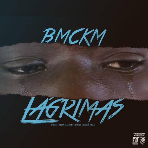 B.M.C.K.M - Lágrimas part. Talita Amorin (prod. Kleber Milo) [Single]