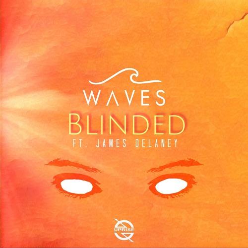 WAVES - Blinded (feat. James Delaney)