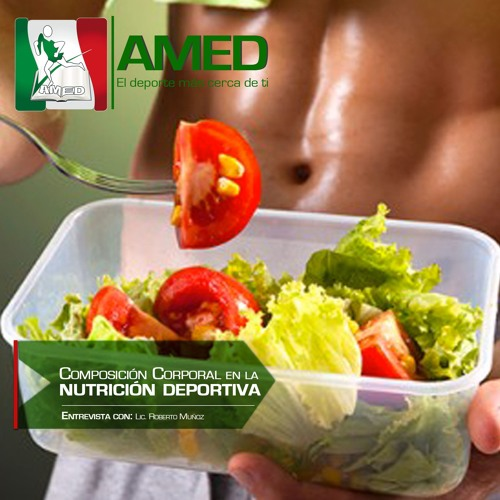 Podcast 179 AMED - Composición Corporal En La Nutrición Deportiva Con Nut. Roberto Muñoz
