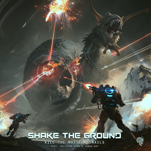 Kill The Noise & Snails - Shake The Ground (feat. Sullivan King & Jonah Kay)