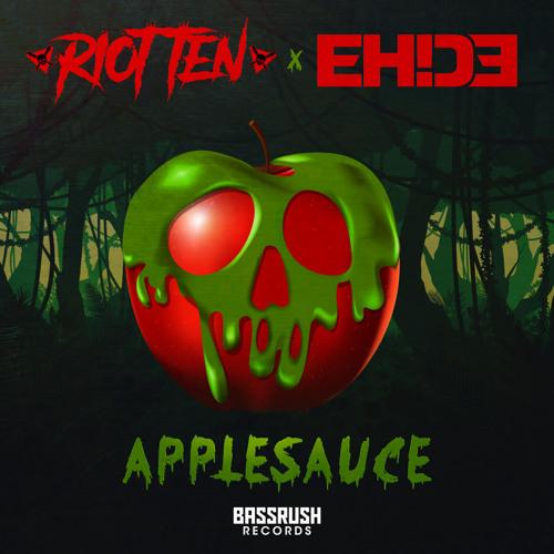 Riot Ten & EH!DE - Applesauce [Bassrush Records]