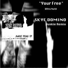"""Your' Free"" -Ultra Naté (Skye Domino Junkie Remix)"