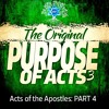 Acts Of The Apostles- Part 4 - The Original Purpose: The Power