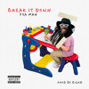 Break It Down (Prod. by BIGXG)