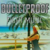 Bulletproof - Fight Music (FREE DOWNLOAD) mp3