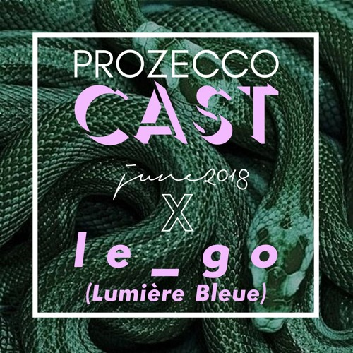 ProZeccoCast#7 Le_go