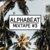 ALPHABEAT presents: Mixtape #3