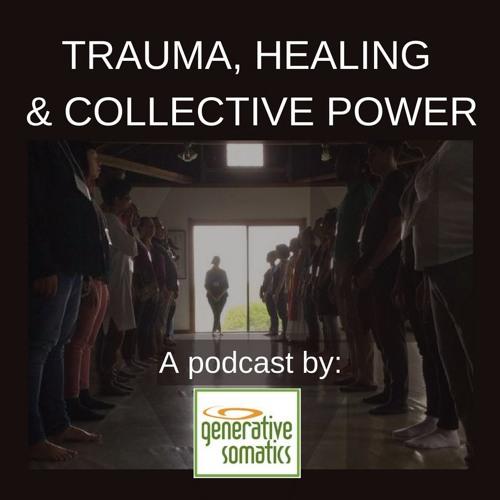 Trauma, Healing & Collective Power