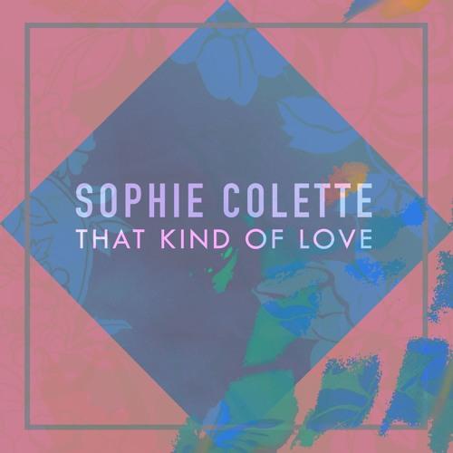 Sophie Colette - That Kind of Love