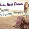 Musu Musu Hasi Duena Cover - DJ AN & Sudeep Gurung