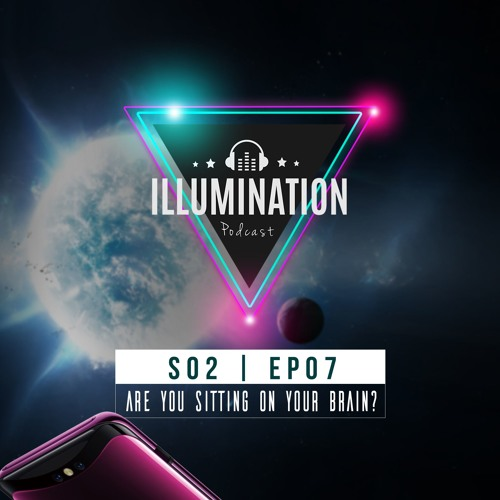 Illumination S02E07: Are you Sitting on Your Brain?