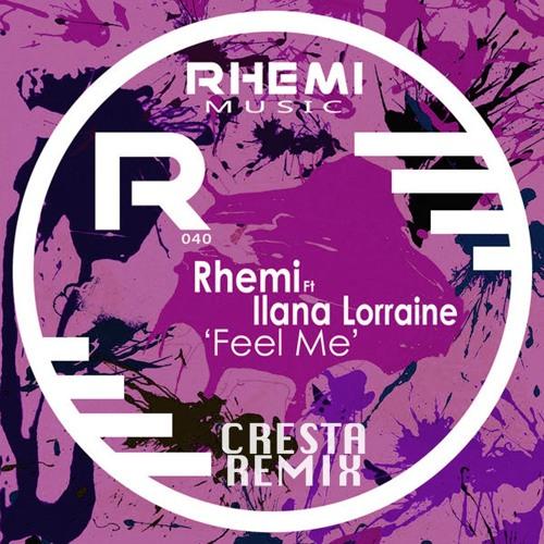 Rhemi Ft. Ilana Lorraine - Feel me (Cresta Rmx)