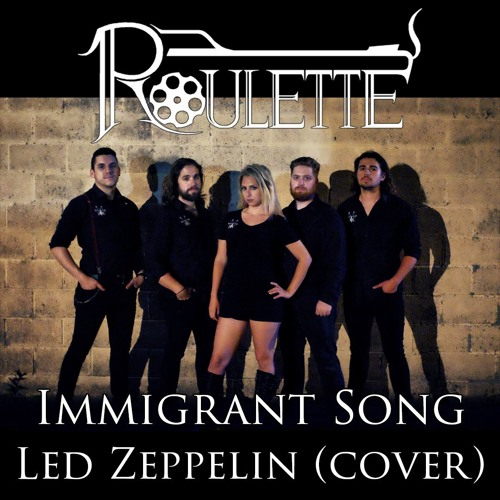 Roulette - Immigrant Song [Led Zeppelin] by Roulette on