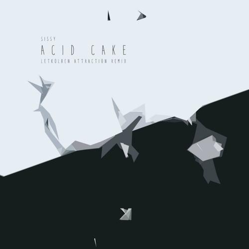 Sissy - Acid Cake (LetKolben Attraction Remix)
