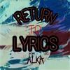 RETURN TO LYRICS MIXTAPE BY DJ ALKA -2018-