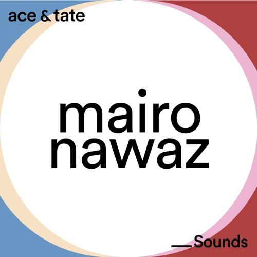 Ace & Tate Sounds - guest mix by Mairo Nawaz